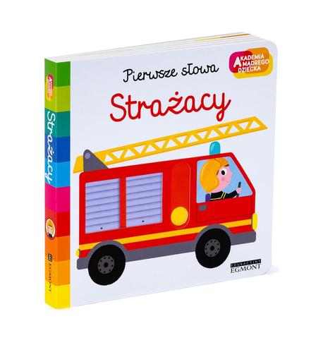 Strażacy. Akademia mądrego dziecka. Pierwsze słowa (1)