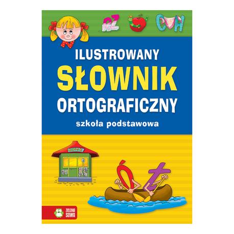 Ilustrowany słownik ortograficzny. Szkoła podstawowa (1)